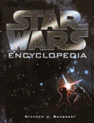 Star Wars Encyclopedia  by  Stephen J. Sansweet