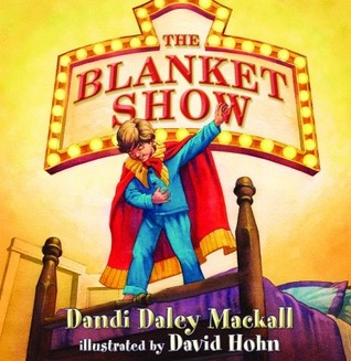 The Blanket Show Dandi Daley Mackall