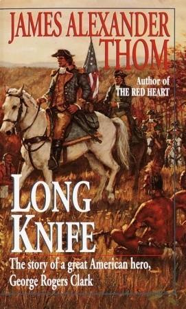 Long Knife James Alexander Thom