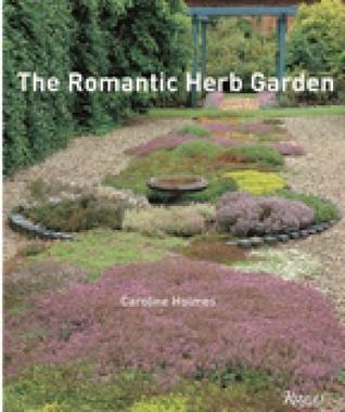 The Romantic Herb Garden Caroline Holmes