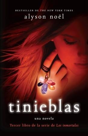 Tinieblas (Los Inmortales, #3)  by  Alyson Noel