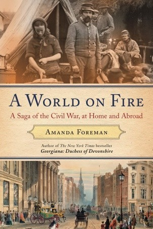 A World on Fire: Britains Crucial Role in the American Civil War  by  Amanda Foreman