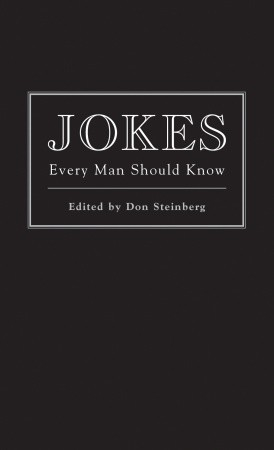 Jokes Every Man Should Know  by  Don Steinberg