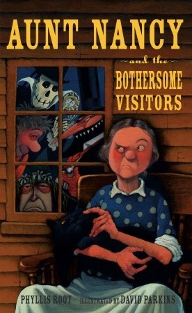 Aunt Nancy and the Bothersome Visitors Phyllis Root