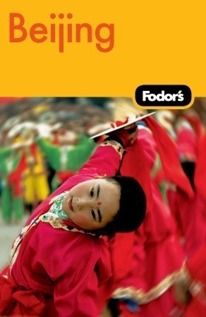 Fodors Beijing, 2nd Edition Fodors Travel Publications Inc.