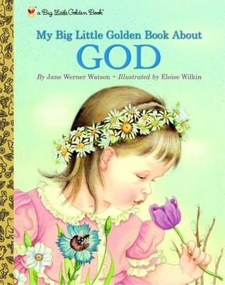 My Big Little Golden Book About God (a Big Little Golden Book)  by  Jane Werner Watson
