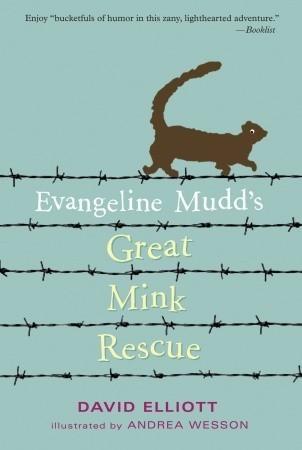 Evangeline Mudds Great Mink Rescue  by  David Elliott