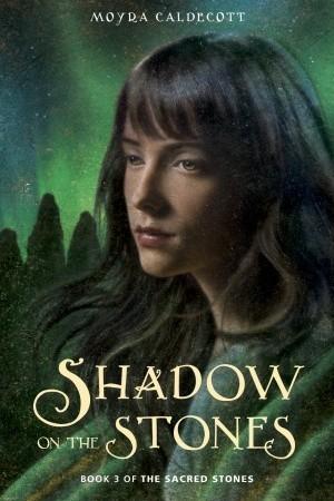 Shadow on the Stones Moyra Caldecott