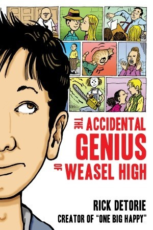 The Accidental Genius of Weasel High  by  Rick Detorie