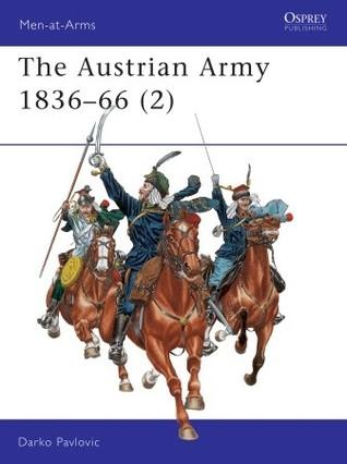 The Austrian Army 1836-1866 (2): Cavalry (Men at Arms Series, 329)  by  Darko Pavlović