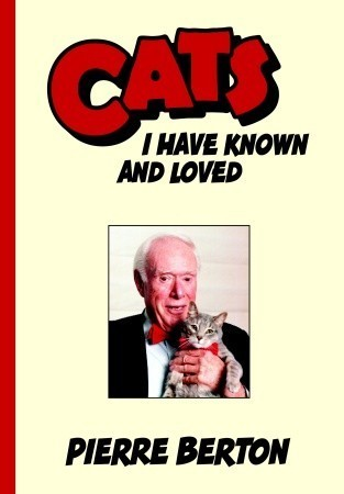 Cats I Have Known and Loved  by  Pierre Berton