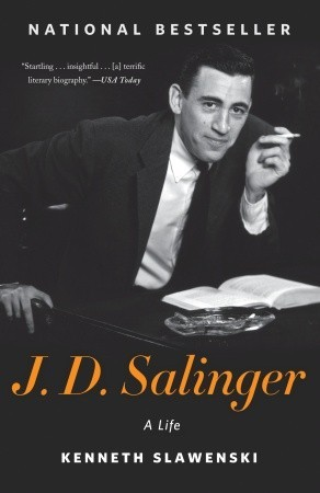 J. D. Salinger: A Life  by  Kenneth Slawenski