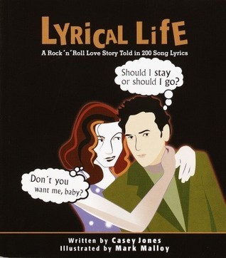 Lyrical Life: A Rock n Roll Love Story Told in 200 Song Lyrics  by  Casey Jones