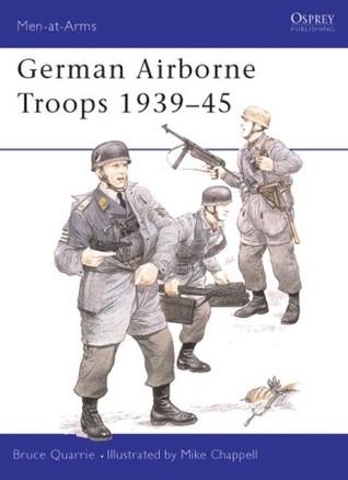 German Airborne Troops 1939-45  by  Bruce Quarrie