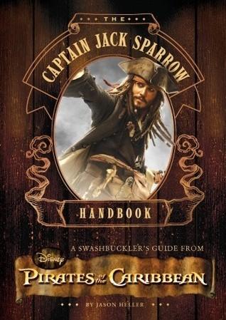 The Captain Jack Sparrow Handbook Jason Heller