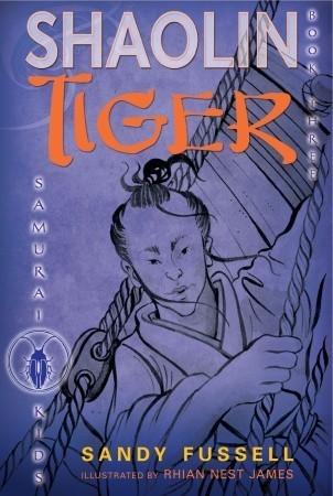 Shaolin Tiger (Samurai Kids, #3)  by  Sandy Fussell