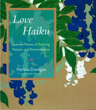Haiku Mind: 108 Poems to Cultivate Awareness and Open Your Heart  by  Patricia Donegan