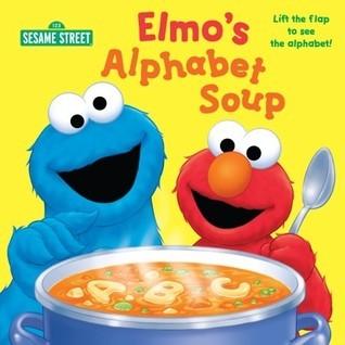 Elmos Alphabet Soup  by  Naomi Kleinberg