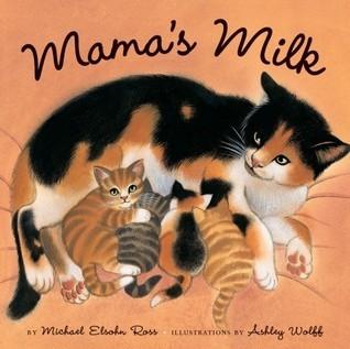 Mamas Milk Michael Elsohn Ross