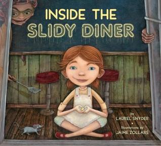 Inside the Slidy Diner  by  Laurel Snyder