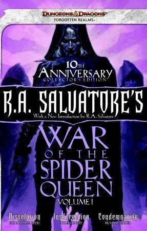 R.A. Salvatores War of the Spider Queen, Volume I: Dissolution, Insurrection, Condemnation  by  Richard Lee Byers