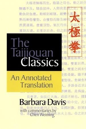 The Taijiquan Classics: An Annotated Translation Barbara   Davis