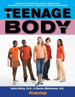 The Teenage Body Book: A New Edition for a New Generation Kathy McCoy