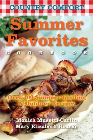 Potluck Favorites: Country Comfort: Over 100 Popular Recipes from Church Suppers, Firehouse Dinners, and Community Fundraisers Monica Musetti-Carlin