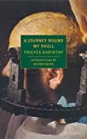 Voyage Autour De Mon Crâne: Roman  by  Frigyes Karinthy