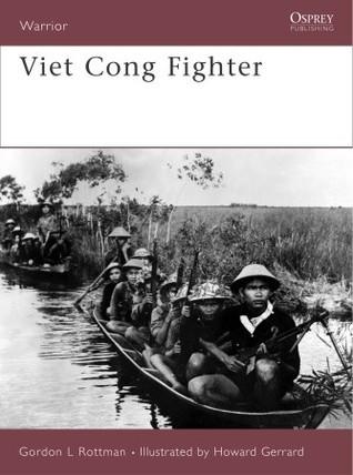 Viet Cong Fighter  by  Gordon L. Rottman