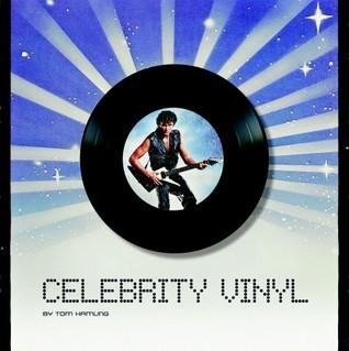 Celebrity Vinyl  by  Tom Hamling