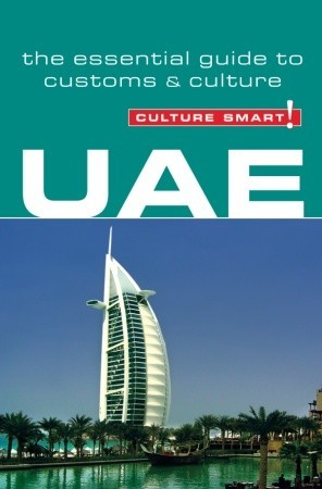UAE - Culture Smart!: the essential guide to customs & culture John Walsh
