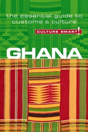 Ghana - Culture Smart!: The Essential Guide to Customs & Culture Ian Utley