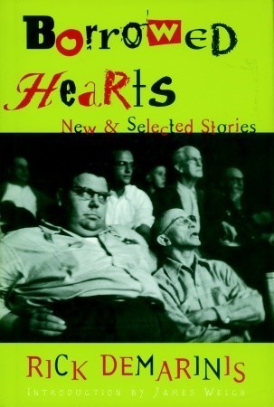 Borrowed Hearts: New and Selected Stories Rick DeMarinis