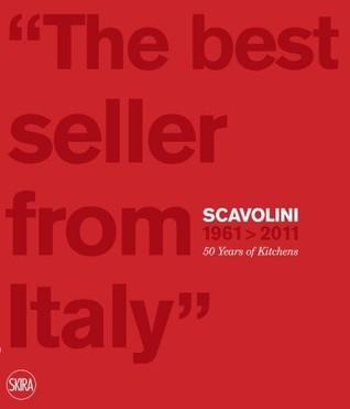 Kitchen Design Philosophy: Scavolini 50 Years  by  Massimo Martignoni