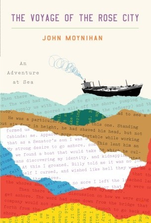 The Voyage of the Rose City: An Adventure at Sea  by  John Moynihan