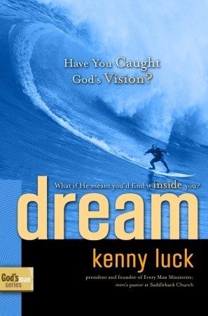Dream: Have You Caught Gods Vision? Kenny Luck