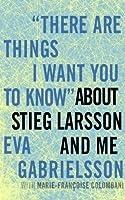 Stieg, minä ja Millennium : Stieg Larssonin puolison tarina Eva Gabrielsson