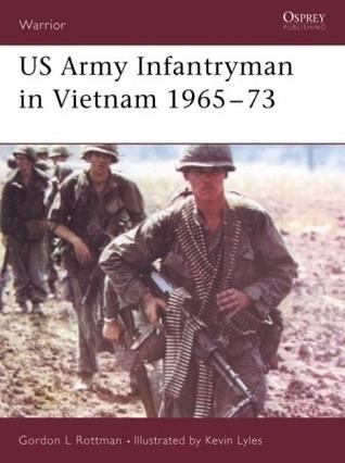 US Army Infantryman in Vietnam 1965-73  by  Gordon L. Rottman