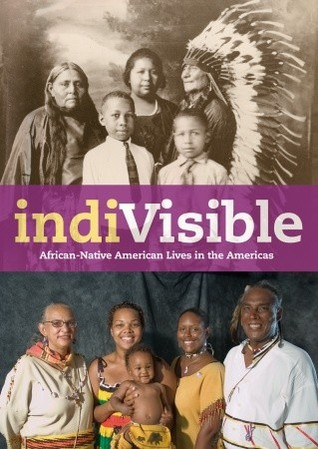 IndiVisible: African-Native American Lives in the Americas  by  Gabrielle Tayac