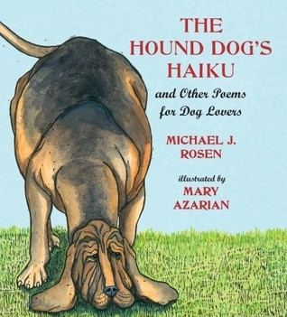 The Hound Dogs Haiku: and Other Poems for Dog Lovers Michael J. Rosen