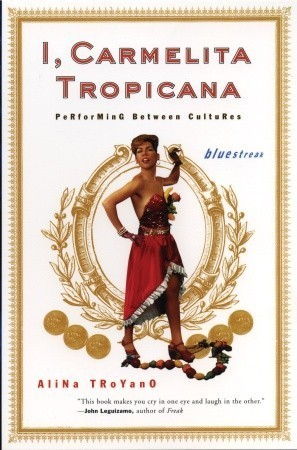 I, Carmelita Tropicana: Performing between Cultures  by  Alina Troyano