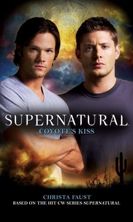 Coyotes Kiss (Supernatural, #8)  by  Christa Faust