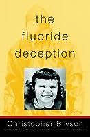 The Fluoride Deception Christopher Bryson