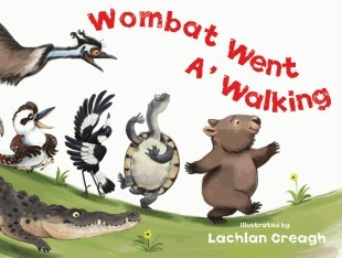 Wombat went a walking Lachlan Creagh