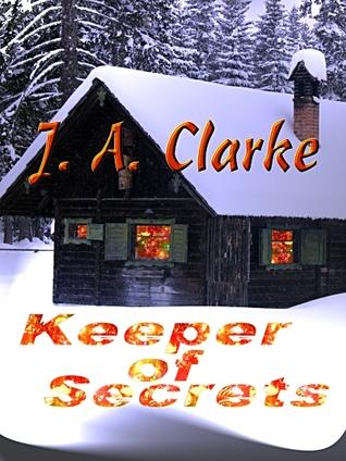 Keeper of Secrets J.A. Clarke