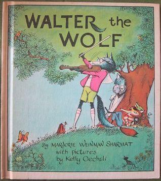Walter the Wolf  by  Marjorie Weinman Sharmat