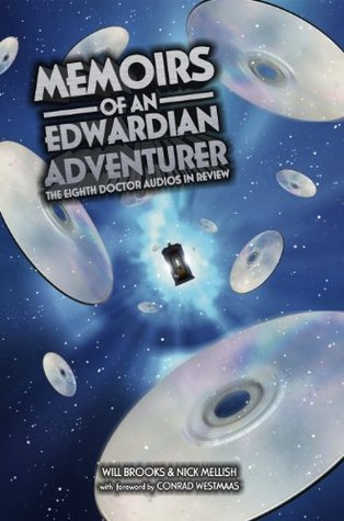 Memoirs of an Edwardian Adventurer: The Eighth Doctor Audios in Review Will Brooks