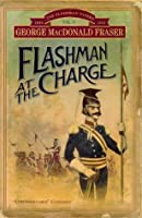 Flashman at the Charge (Flashman Papers, #4) George MacDonald Fraser