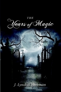 The Years of Magic  by  J. Lyndon Hickman